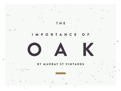 The Importance of Oak #rhodes #branding #packaging #wine #cj