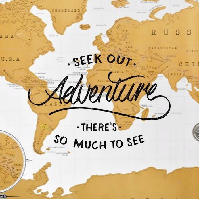 Seek Out Adventure There's So Much To See