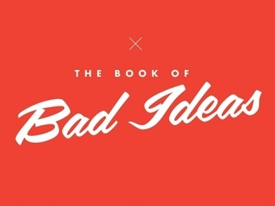 Dribbble - Book of Bad Ideas by Steve St. Pierre #book #the #ideas #logo #bad #typography