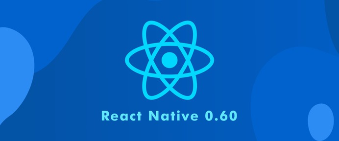 WHAT YOU SHOULD KNOW ABOUT REACT NATIVE 0.60?