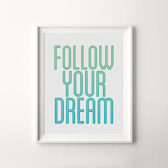 Follow Your Dream #printable #quote #print #design #motivational #poster #art #iloveprintable #typography