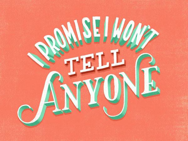 I promise i won't tell anyone