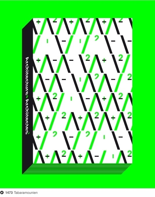 Architectures + Architectes² on Dropula The inspirational catalogue #fluo #edition #book #tabaramounien #architecture #le #308