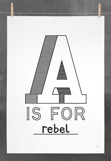 Editions of 100 — **NEW** A IS FOR REBEL #poster #typography
