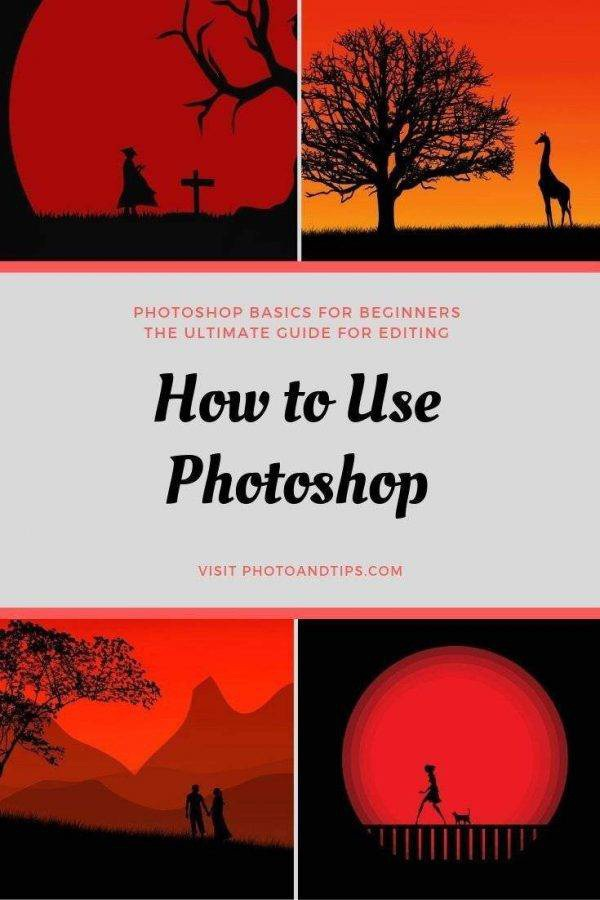 Photoshop: The Ultimate Guide for Editing - photoandtips.com