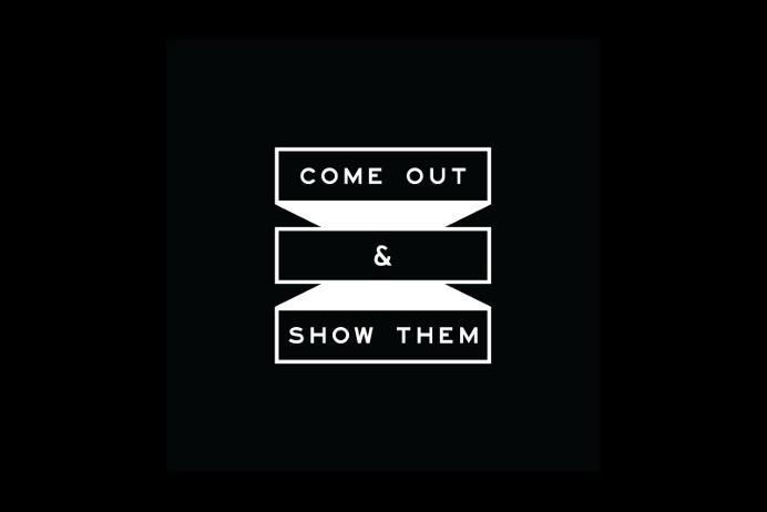 Come Out & Show Them Logo - Paul Tuorto