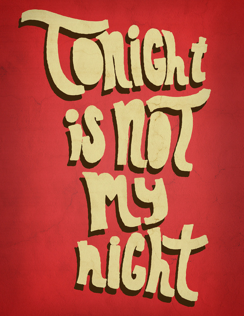 Tonight is not my night // Kris Sanchez