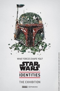 The Star Wars Identities exhibit is fast... | Rampaged Reality #boba #wars #fett #exhibition #star #poster