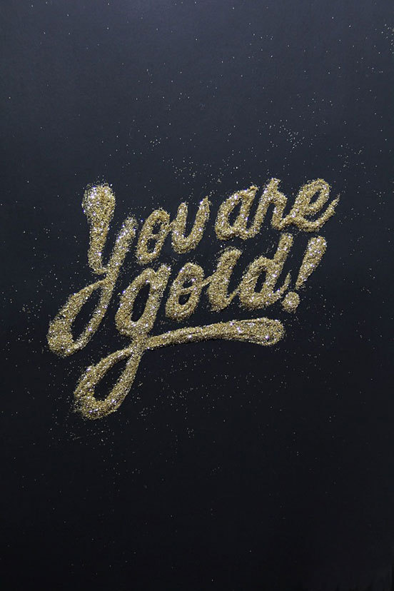 You Are Gold #type #image