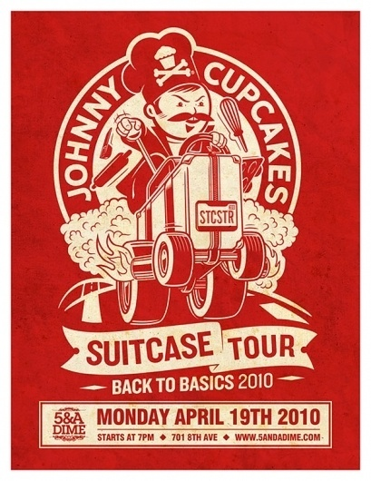 Johnny Cupcakes Suitcase Tour @ 5&A Dime #suitcase #cupcakes #johnny #poster #tour