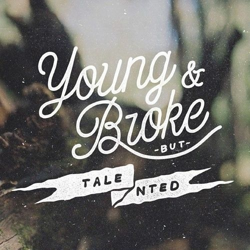 Young & Broke but Talented - bynoeltheartist#quote #type #typography