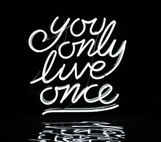 You Only Live Once « Jonathan Zawada