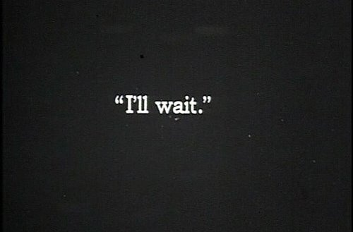 I will. #wait #time