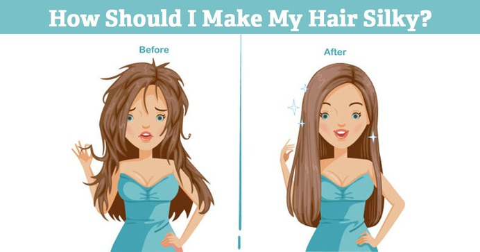How Should I Make My Hair Silky