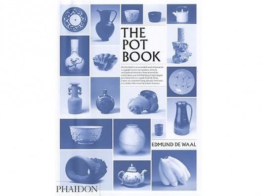 Homebuildlife: HBL Book of the Week: The Pot Book #phaidon #book #pot #the #monochrome #blue #pottery