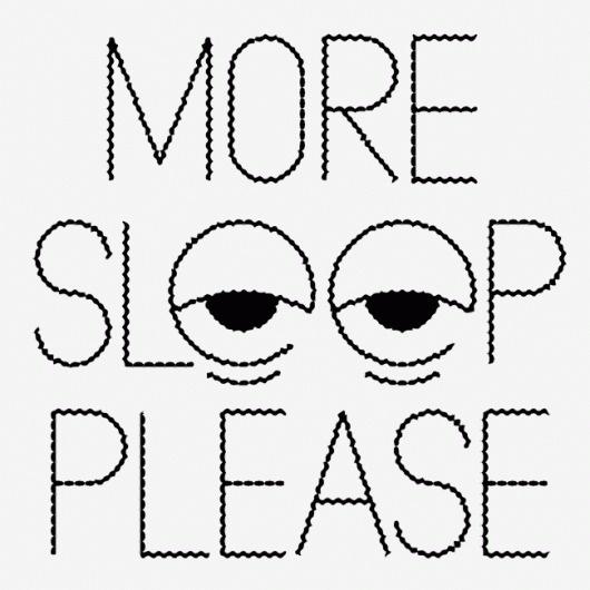 MoreSleepPlease.gif 650×650 pixels #type #illustration #rinzen