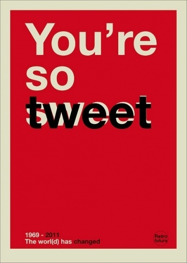 You're so tweet | Flickr - Photo Sharing! #swords #world #changed #poster