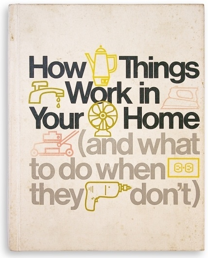 how-things-work-in-your-home-1975.jpg (900×1113) #design #editorial #typography