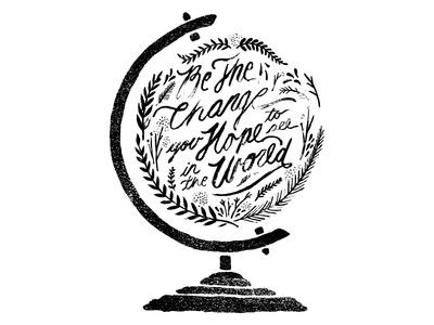 Be The Change #stamp #ink #script #globe #filigree #world #black #illustration #hand