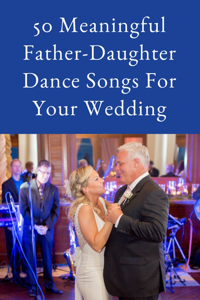 50 Meaningful Father-Daughter Dance Songs For Your Wedding