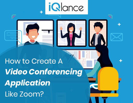 How To Create A Video Conferencing Application Like Zoom?