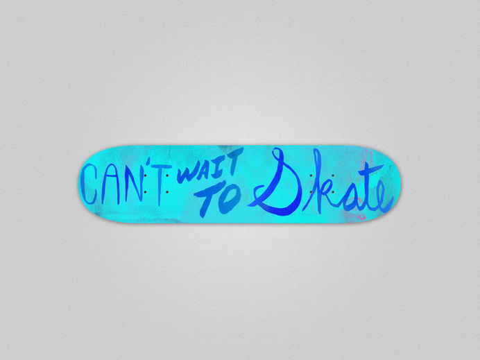 Can't Wait To Skate - Mr Miles Johnson #lettering #miles #design #graphic #type #johnson #direction #blue #illustration #skate #art #poster #skateboard #hand #mr #typography