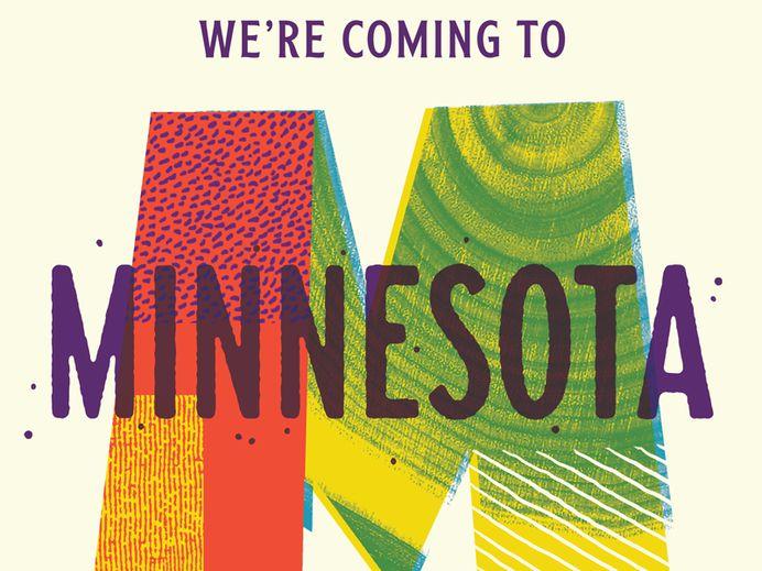 We're coming to Minnesota