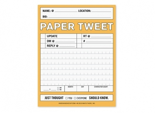Paper Tweet - 140 Characters or Less by Knock Knock #print #paper #tweet #humor