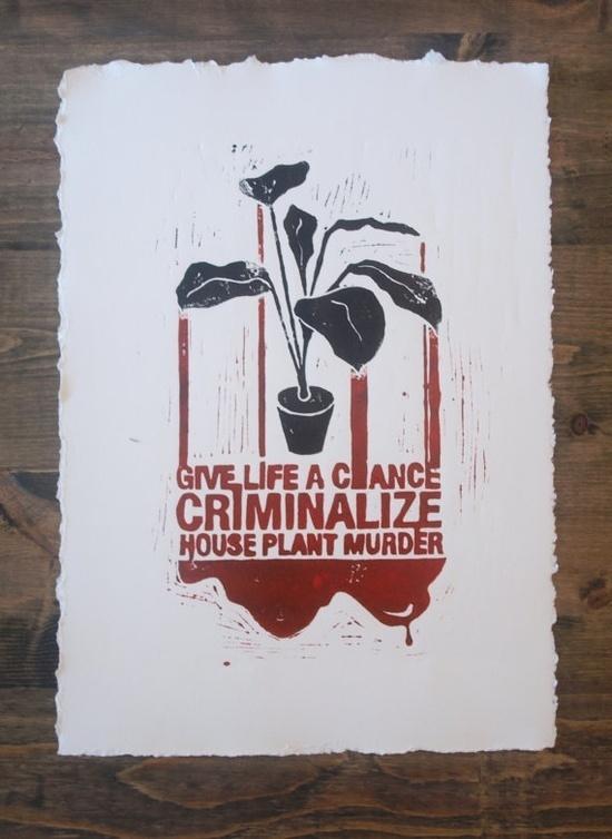 Criminalize House Plant Murder #print #linoleum