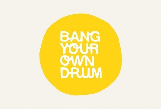 Bang Your Own Drum #handwritten #identity #typography
