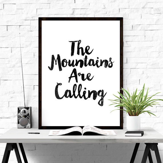 The mountains are calling. #iloveprintable #poster
