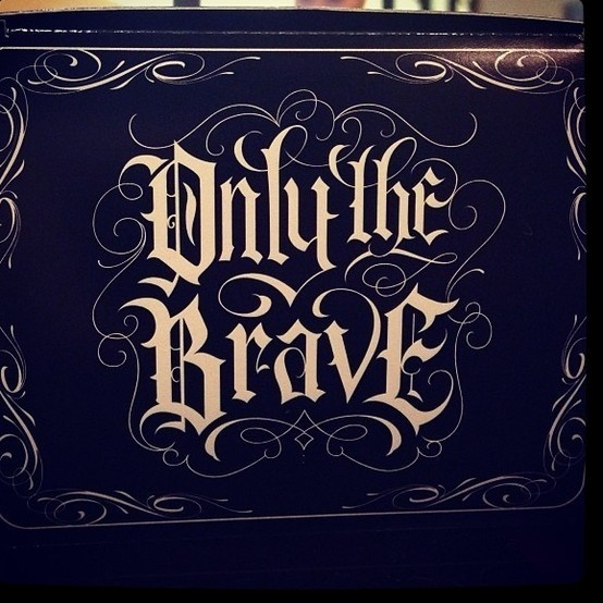 Only the brave by Mister Cartoon #design #graphic #typography