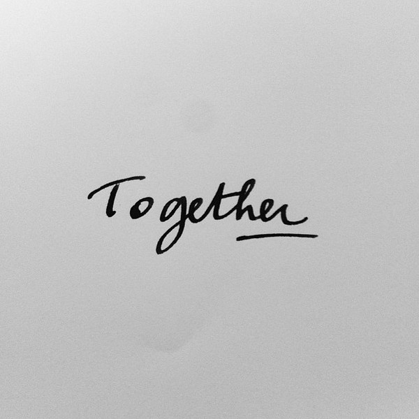 Together #text #ink #white #quote #black #quotes #handwritting #blanckandwhite #pigmentedliquid #handwritten #love