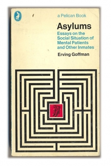 asylum essay inmate mental other patient situation social The mortification of the self: erving goffman's the inmate's (or patient's) situation essays on the social situation of mental patients and other.