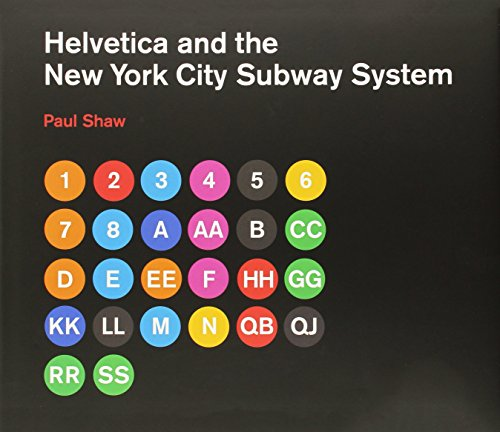 Helvetica and the New York City Subway System: The True (Maybe) Story (MIT Press)